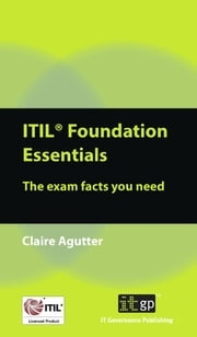 ITIL Foundation Essentials - The exam facts you need ebook by Claire Agutter