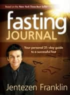 Fasting Journal ebook by Jentezen Franklin