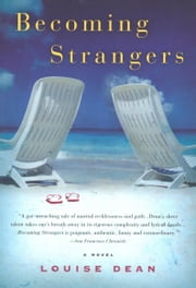 Becoming Strangers ebook by Louise Dean