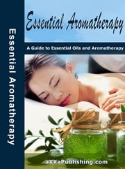 Essential Aromatherapy! ebook by Anonymous