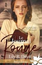 Le journal Rouge ebook by Lily R. Davis
