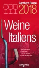 Weine Italien 2018 - Vini d'Italia 2018 in deutscher Sprache ebook by AA.VV.