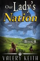 Our Lady's Nation ebook by Valery Keith