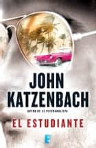 El estudiante eBook by John Katzenbach