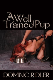 A Well Trained Pup ebook by Dominic Ridler