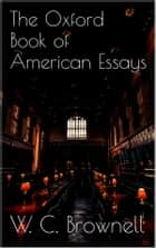 The Oxford Book of American Essays ebook by W. C. Brownell