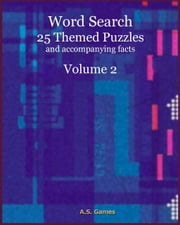 Word Search: 25 Themed Puzzles (and accompanying facts) Volume 2 ebook by A.S. Games