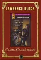 A Diet of Treacle - The Classic Crime Library, #11 ebook by Lawrence Block