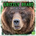 Grizzly Bears - Built for the Hunt audiobook by Lori Polydoros