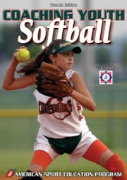 Coaching Youth Softball-4th Edition ebook by American Sport Education Program