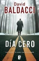 Día cero (Serie John Puller 1) ebook by David Baldacci