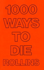 1000 WAYS TO DIE ebook by Henry Rollins