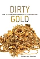 Dirty Gold ebook by Michael John Bloomfield