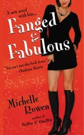 Fanged & Fabulous ebook by Michelle Rowen