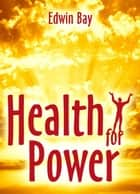 Health For Power ebook by Edwin Bay