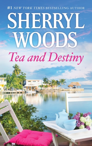 Tea and Destiny ebook by Sherryl Woods