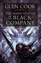 The Many Deaths of the Black Company ebook by Glen Cook