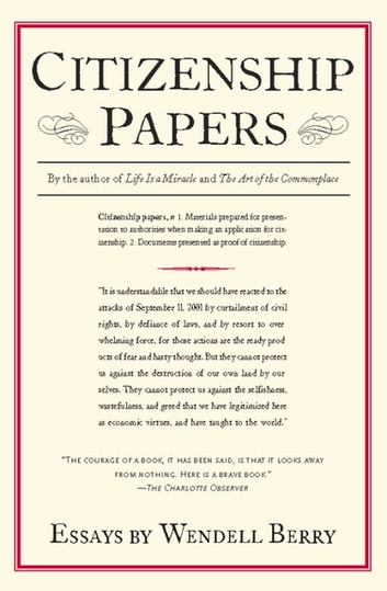 Citizenship papers ebook by wendell berry 9781582439051 rakuten kobo citizenship papers essays ebook by wendell berry fandeluxe Images