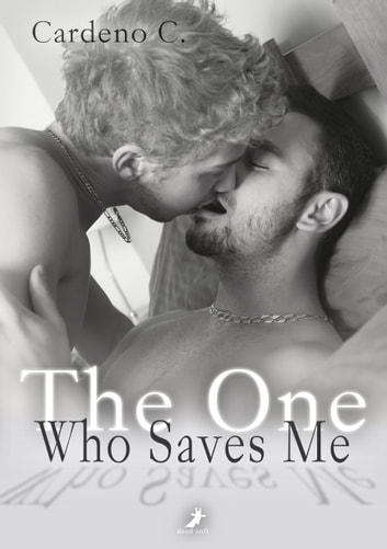 The One Who Saves Me eBook by Cardeno C.
