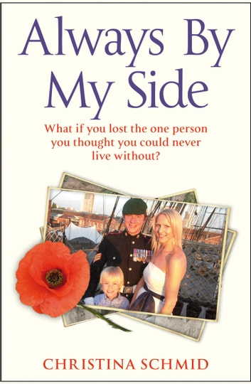 Always By My Side - Losing the love of my life and the fight to honour his memory ebook by Christina Schmid