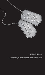 Code Talker - A Novel About the Navajo Marines of World War Two ebook by Joseph Bruchac