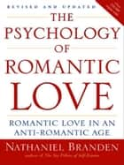 The Psychology of Romantic Love ebook by Nathaniel Branden