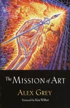 The Mission of Art ebook by