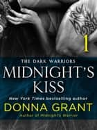 Midnight's Kiss: Part 1 - The Dark Warriors ebook by Donna Grant