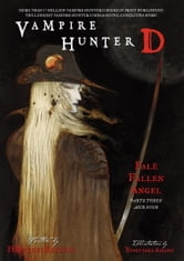 Vampire Hunter D Volume 12: Pale Fallen Angel Parts 3 & 4 ebook by Hideyuki Kikuchi