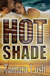 Hot Shade ebook by Tamara Lush