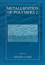 Metallization of Polymers 2 ebook by Edward Sacher
