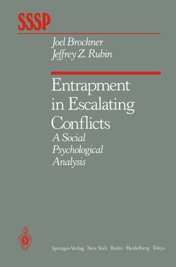 Entrapment in Escalating Conflicts - A Social Psychological Analysis ebook by J.Z. Rubin,J. Brockner