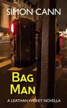 Bag Man ebook by Simon Cann