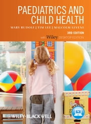 Paediatrics and Child Health ebook by Mary Rudolf,Tim Lee,Malcolm I. Levene