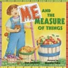 Me and the Measure of Things ebook by Joan Sweeney, Annette Cable
