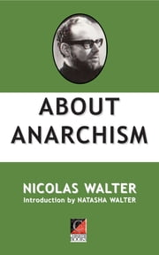 ABOUT ANARCHISM ebook by Nicolas Walter,Natasha Walter