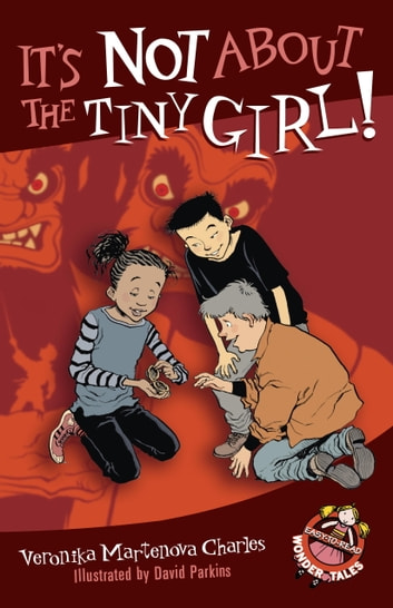 It's Not About the Tiny Girl! ebook by Veronika Martenova Charles