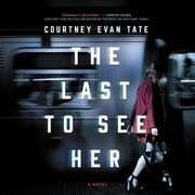 The Last to See Her - A Novel audiobook by