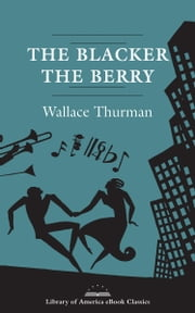 The Blacker the Berry: A Novel of Negro Life ebook by Wallace Thurman
