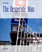 The Desperate Man ebook by Will Chandler