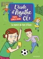Le match de foot d'Enzo - L ' école d Agathe CE1 ebook by
