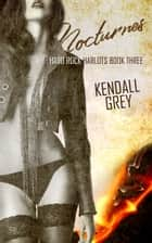 Nocturnes ebook by Kendall Grey