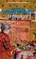 Le masque gris ebook by Sophie VINCENT, Patricia WENTWORTH