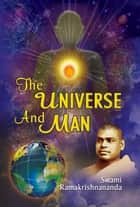 The Universe and Man ebook by Swami Ramakrishnananda