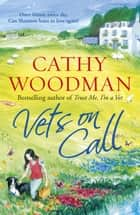 Vets on Call - (Talyton St George) ebook by Cathy Woodman