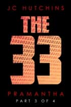 The 33, Episode 3: Pramantha [Part 3 of 4] ebook by J.C. Hutchins