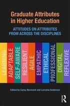Graduate Attributes in Higher Education - Attitudes on Attributes from Across the Disciplines ebook by Carey Normand, Lorraine Anderson
