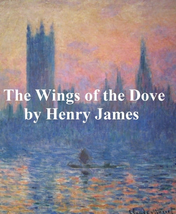 The Wings of the Dove, both volumes in a single file ebook by Henry James
