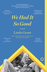 We Had It So Good - A Novel ebook by Linda Grant