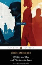 Of Mice and Men and The Moon Is Down ebook by John Steinbeck, James Earl Jones